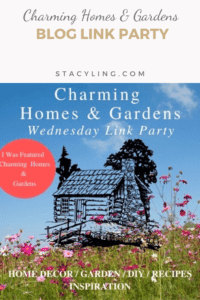 Charming Homes & Gardens Blog Link Party