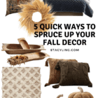 5 Quick Ways to Spruce Up Your Fall Decor
