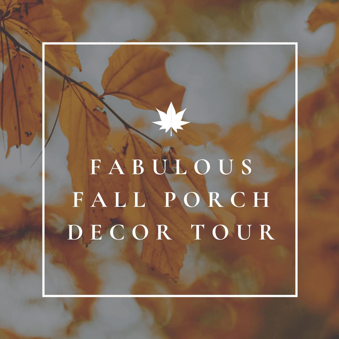 Fabulous Fall Porch Decor Tour